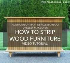 How to Strip Wood Furniture Video Tutorial AOM Bamboo Dresser Makeover from The Weathered Door
