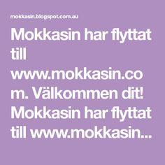 Mokkasin har flyttat till www.mokkasin.com. Välkommen dit! Mokkasin har flyttat till www.mokkasin.com. Welcome there!