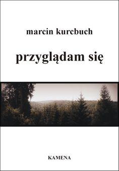 #marcinkurcbuch #przyglądamsię #nowość #wiersze #poezja #poeta #książki #czytelnicy #books #Łódź #okładki