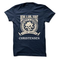 CHRISTENSEN -  Being A Girl scout CHRISTENSEN T Shirt, Hoodie, Sweatshirt