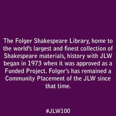 The Folger Shakespeare Library, home to the world's largest and finest collection of Shakespeare materials, history with JLW began in 1973 when it was approved as a Funded Project. Folger's has remained a Community Placement of the JLW since that time.
