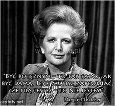 Być potężnym to tak samo jak... #Thatcher-Margaret,  #Siła,-potęga,-moc