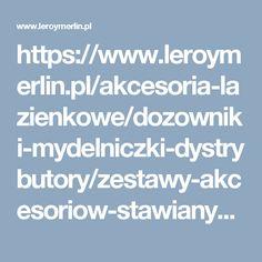 https://www.leroymerlin.pl/akcesoria-lazienkowe/dozowniki-mydelniczki-dystrybutory/zestawy-akcesoriow-stawianych,a2146,iv2,ps2252.html
