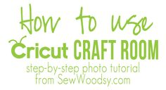 How to use Cricut Craft Room: by Kate- Sewwoodsy Husband and Wife DIY Team  Anyone wanting to craft with a Cricut will benefit by visiting this free design program for Cricut called Cricut Craft Room. Wonderful how to's for using the Craft Room. I've saved the instructions in a file and refer to  it when I get stuck. VisitSite: http://sewwoodsy.com/2012/08/how-to-use-cricut-craft-room.html