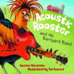 Acoustic Rooster and His Barnyard Band Preschool Music, Music Activities, Reading Music, Music Books, Guided Reading, New Children's Books, Kid Books, Story Books, Music And Movement
