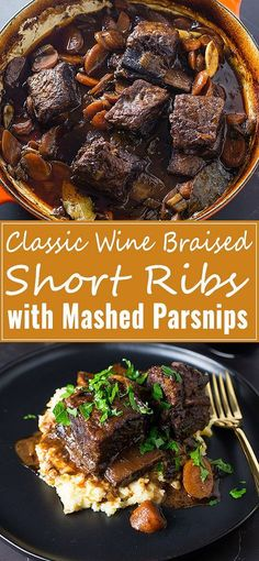 Classic Wine Braised Beef Short Ribs become incredibly tender and full of flavors from red wine, beef broth and fresh herbs. Serve with mashed parsnips for a truly delectable dinner. #shortribs #WineRecipes