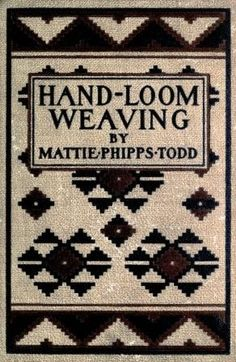 The Project Gutenberg eBook of Hand-Loom Weaving by Mattie Phipps Todd