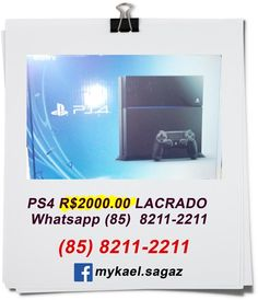PS4 R$2000.00 LACRADO    Whatsapp 085 - 82112211 (85) 8211-2211