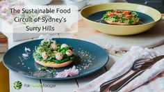 Come on an ethical food circuit around Surry Hills in Sydney, some beautiful venues to try on your next visit.