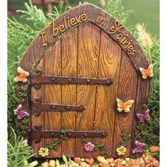 I Believe in Fairies Door with a working hinged Door - Miniatures are small items that pose potential choking hazards to small children. They are not toys. Any accessories pictured are not included, f