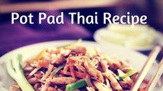 Pot Pad Thai Cannabis oil Recipe