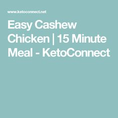 Easy Cashew Chicken   15 Minute Meal - KetoConnect