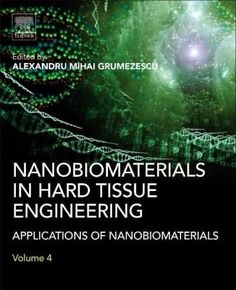 Nanobiomaterials in Hard Tissue Engineering: Applications of Nanobiomaterials