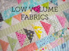 LOW VOLUME FABRICS -- tips on using non-solids in place of solids