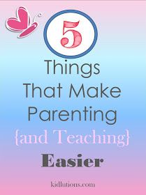 """Spin-Doctor Parenting"": 5 Things That Make Parenting {and Teaching} Easier"