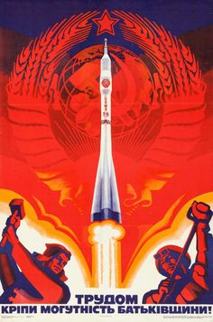 """Soviet Propaganda Russian Poster X """"Soyuz Foreign. In blazing - Available at Sunday Internet Movie Poster. Communist Propaganda, Propaganda Art, Space Tourism, Socialist Realism, Russian Revolution, Soviet Art, Space Race, Russian Art, Retro Futurism"""