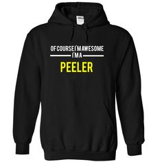 Of course I'm awesome I'm a PEELER T-Shirts, Hoodies. Get It Now ==> https://www.sunfrog.com/Names/Of-course-Im-awesome-Im-a-PEELER-Black-15213861-Hoodie.html?id=41382