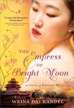 """The Empress of the Bright Moon by Weina Dai Randel. """"At the moment of the Emperor's death, everything changes in the palace. Mei, his former concubine, is free, and Pheasant, the heir and Mei's lover, is proclaimed as the new Emperor, heralding a new era in China. But just when Mei believes she's closer to her dream, Pheasant's chief wife, Lady Wang, powerful and unpredictable, turns against Mei and takes unthinkable measures to stop her..."""" #historicalfiction"""