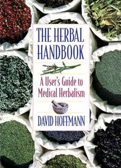 Holistic Health Remedies Herbal Handbook - Providing both the novice and the experienced practitioner with a framework in which they can develop his or her herbal skills, the Herbal Handbook by David Hoffman is a wonderful book for any herbalist. Holistic Remedies, Natural Home Remedies, Herbal Remedies, Health Remedies, Cold Remedies, Holistic Medicine, Natural Medicine, Herbal Medicine, Natural Herbs