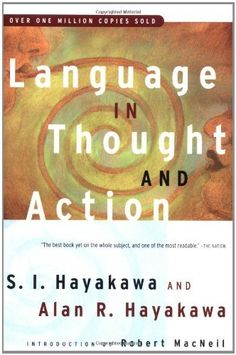 Language in Thought and Action: Fifth Edition, http://www.amazon.com/dp/0156482401/ref=cm_sw_r_pi_awdm_A62bwb1EC7M4P