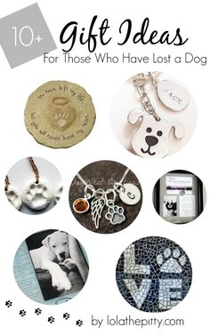 10+ Gift Ideas for those who have lost a dog - not something you want to think…