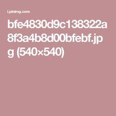 bfe4830d9c138322a8f3a4b8d00bfebf.jpg (540×540)