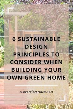 6 Sustainable Design Principles to consider when building your green home