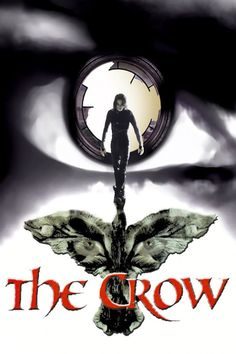 The Crow (1994) <--- one of my fave movies of all time <3