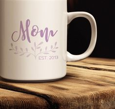 Coffee Mug | Quick Ship! | Coffee Mug Just for Mom | Mug Available in 11 oz. & 15 oz. sizes | Gift for Mom | Mother's Day Gift