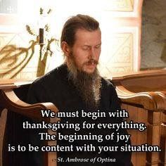 """""""We must begin with thanksgiving for everything..."""" - St. Ambrose of Optina (venerated in the Eastern Orthodox Church)"""
