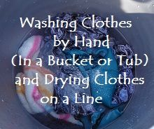 Steps by Step of Washing Clothes by Hand (in a bucket or the bathtub). Also, tips for drying clothes on a line.