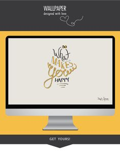 FREE WALLPAPER DOWNLOAD | DO WHAT MAKES YOU HAPPY