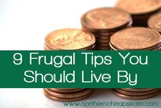 Want to save money?  Here are 9 frugal tips you should live by