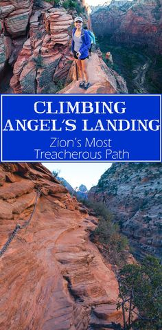 A complete guide to Zion's notoriously dangerous Angel's Landing.