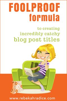 Foolproof Formula to Incredibly Catchy Blog Titles
