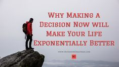 Why Making a Decision Now will Make Your Life Better in the Future – Books for Greatness Nothing Lasts Forever, Learn From Your Mistakes, Congratulations To You, Improve Yourself, Make It Yourself, Cool Things To Make, How To Make, Stay In Shape, Successful People