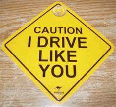 Caution I drive like you just watch me.