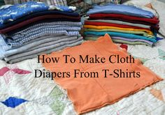 [Post-Apocalyptic Parenting] How to Make Your Own Diapers Using Old T-shirts How to make cloth diapers from t-shirts. Plus a ton of other cloth diaper sewing links. Diy Diapers, Free Diapers, Prefold Diapers, Cloth Diaper Pattern, Cloth Nappies, Cloth Pads, Old T Shirts, Baby Crafts, Sewing Clothes