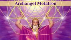 """Archangel Metatron is the most earthly archangel names meaning is """"The One Who Guards"""" or """"The One Who Serves Behind God's Throne"""" witness of the good we do. He lived on Earth as Enoch. He guards the Akashic Records. He uses the Merkabah cube for healing. His colors are violet and green. His crystal is the watermelon tourmaline."""
