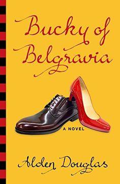 Bucky of Belgravia, http://www.amazon.com/dp/B00PCKX05K/ref=cm_sw_r_pi_awdl_sD15ub1A162VX