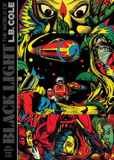 """The Comic Book Covers of L.B. Cole -- L.B. Cole was famous for his bold comic book covers, usually featuring """"poster colors"""" — brilliant primaries often over black backgrounds — and an over-the-top sense of the bizarre, mixed with whimsy. #comics #illustration"""