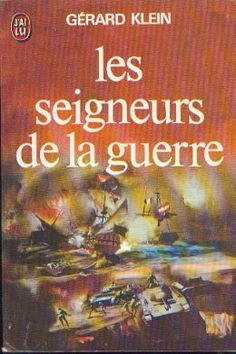 Publication: Les seigneurs de la guerre Authors: Gérard Klein Year: 1975-11-10 Publisher: J'ai Lu Pub. Series: J'ai Lu - Science Fiction Pub. Series #: 628 Cover: Tibor Csernus