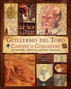 Book Review: Guillermo del Toro Cabinet of Curiosities: My Notebooks, Collections, and Other Obsessions | Parka Blogs