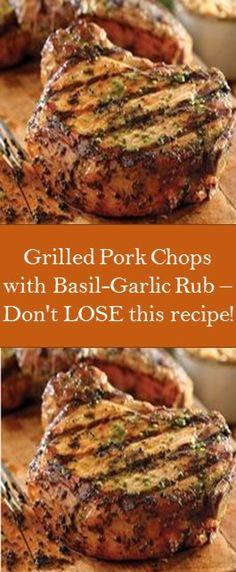 Grilled Pork Chops with Basil-Garlic Rub – Don't LOSE this recipe! Grilled Pork Chops with Basil-Garlic Rub – Don't LOSE this recipe! Pork Chop Recipes, Grilling Recipes, Meat Recipes, Cooking Recipes, Pork Chop Meals, Cooking Pork Chops, Grilling Ideas, Juicy Pork Chops, Best Grilled Pork Chops