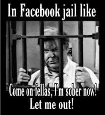 Funny Facebook Jail Memes Google Search Facebook Jail Jail Meme Facebook Humor
