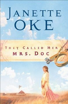 They Called Her Mrs. Doc. (Women of the West Book #5) by Janette Oke. $5.05. Author: Janette Oke. 228 pages. Publisher: Bethany House Publishers; Repack edition (August 1, 2007)