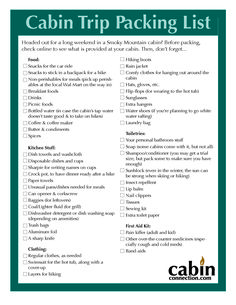 Cabin Trip Packing List (page 1) Good list-a few of the things I won't need to take (coffee maker-the cabin has one)*****This list was a great help-as was the 2nd page of it that I also pinned.*****Oct. 2013
