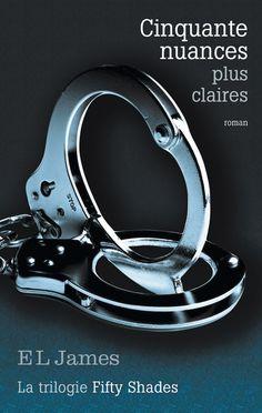 Cinquante nuances plus claires  La trilogie Fifty shades, tome 3  E.L. James - 598 pages - Couverture souple - Réservé aux adultes #Livre #50shades #50nuances