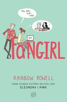 """Rainbow Rowell, """"Fangirl"""", przeł. Magdalena Zielińska, Otwarte, Kraków 2015. 454 strony"""