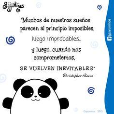 Muchos de nuestros sueños parecen al principio imposibles, luego improbables y luego, cuando nos comprometemos, se vuelven inevitables.  #guyuminos #frases #tarjetas